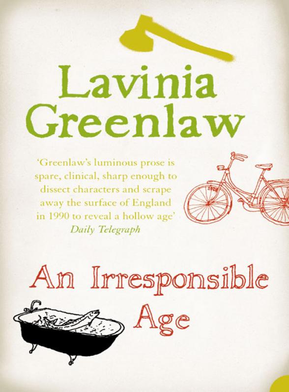 Lavinia Greenlaw An Irresponsible Age