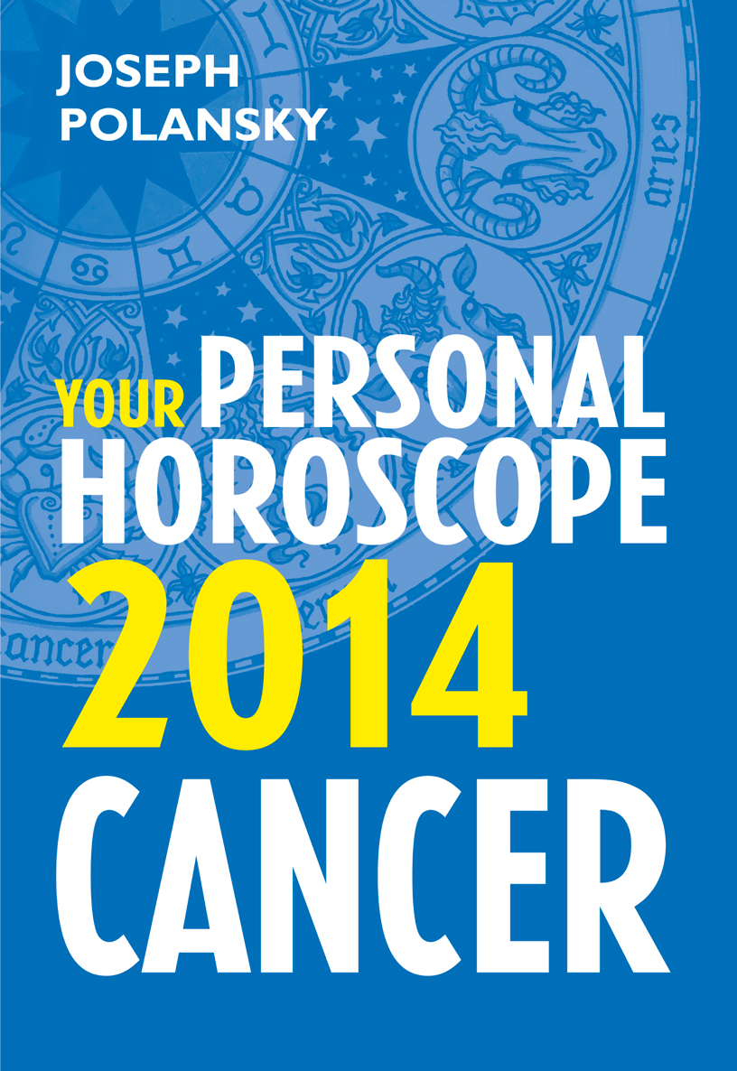 Joseph Polansky Cancer 2014: Your Personal Horoscope joseph polansky pisces 2014 your personal horoscope