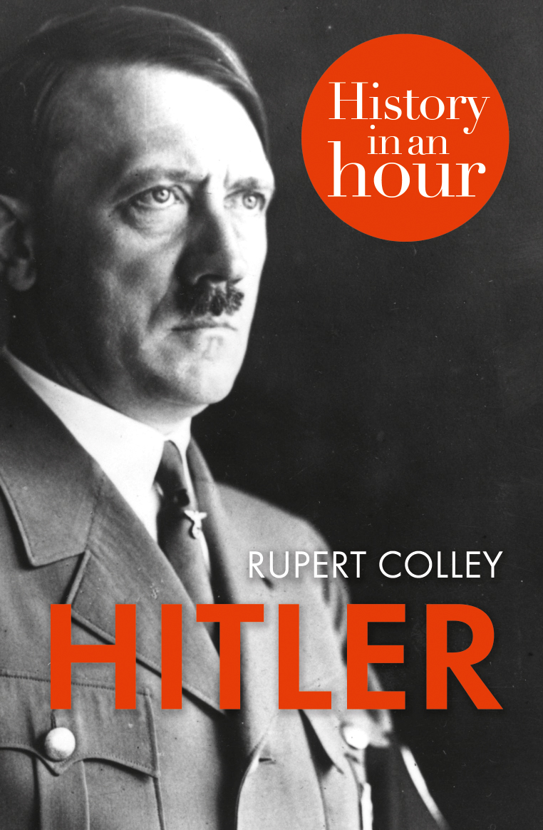 Rupert Colley Hitler: History in an Hour rupert colley mussolini history in an hour page 9 page 7 page 7