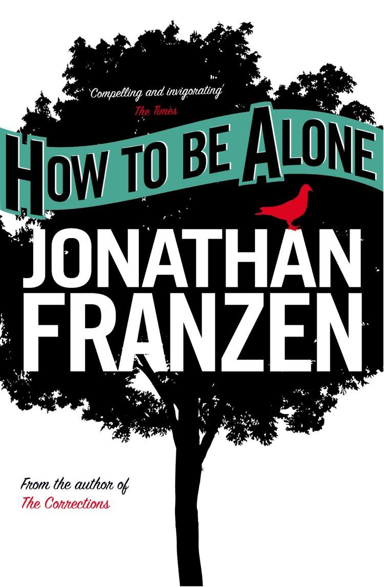 Фото - Jonathan Franzen How to be Alone franzen jonathan freedom