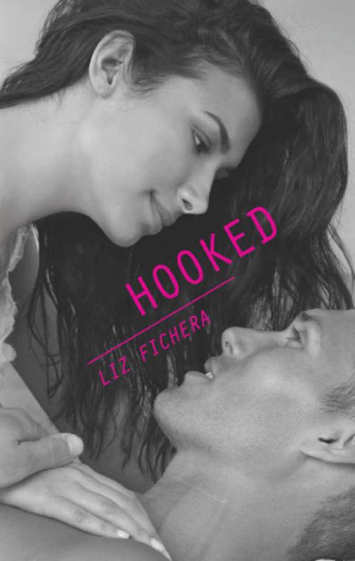 Liz Fichera Hooked