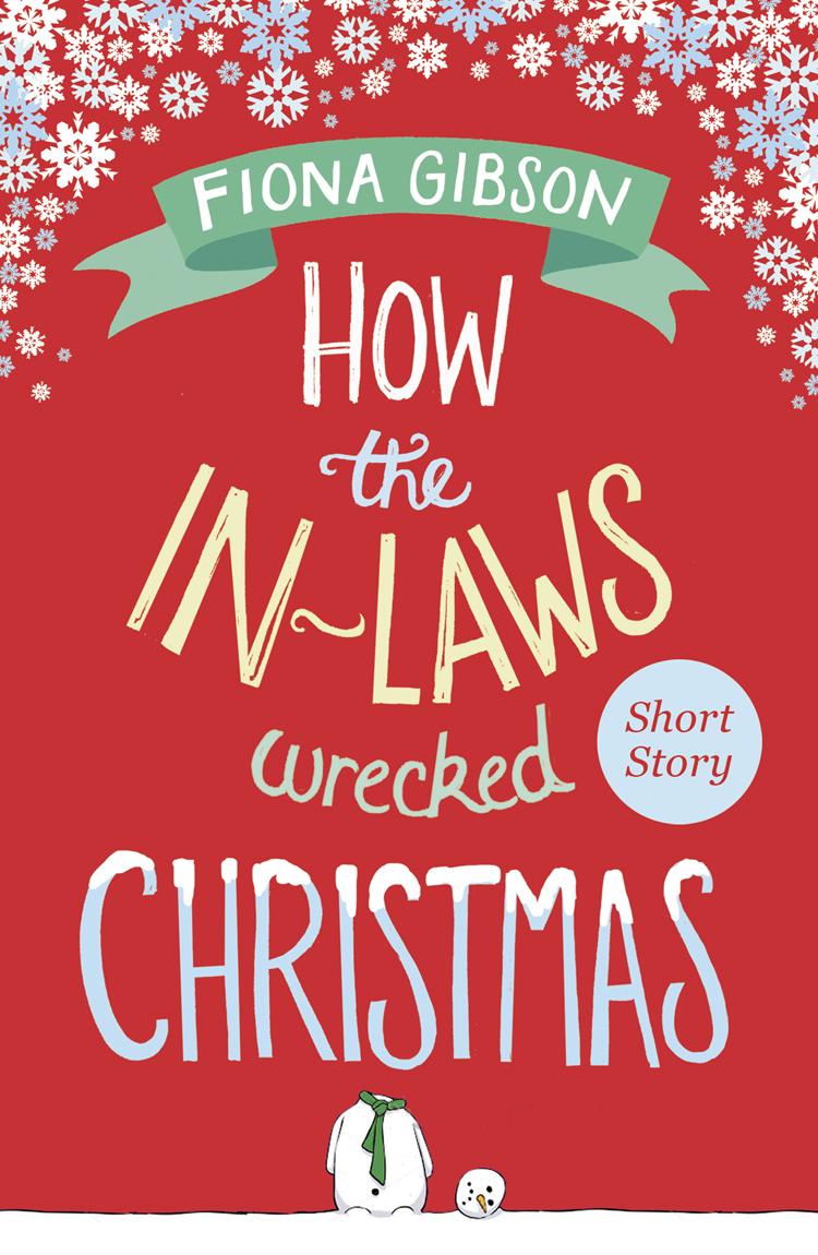 цены на Fiona Gibson How the In-Laws Wrecked Christmas в интернет-магазинах