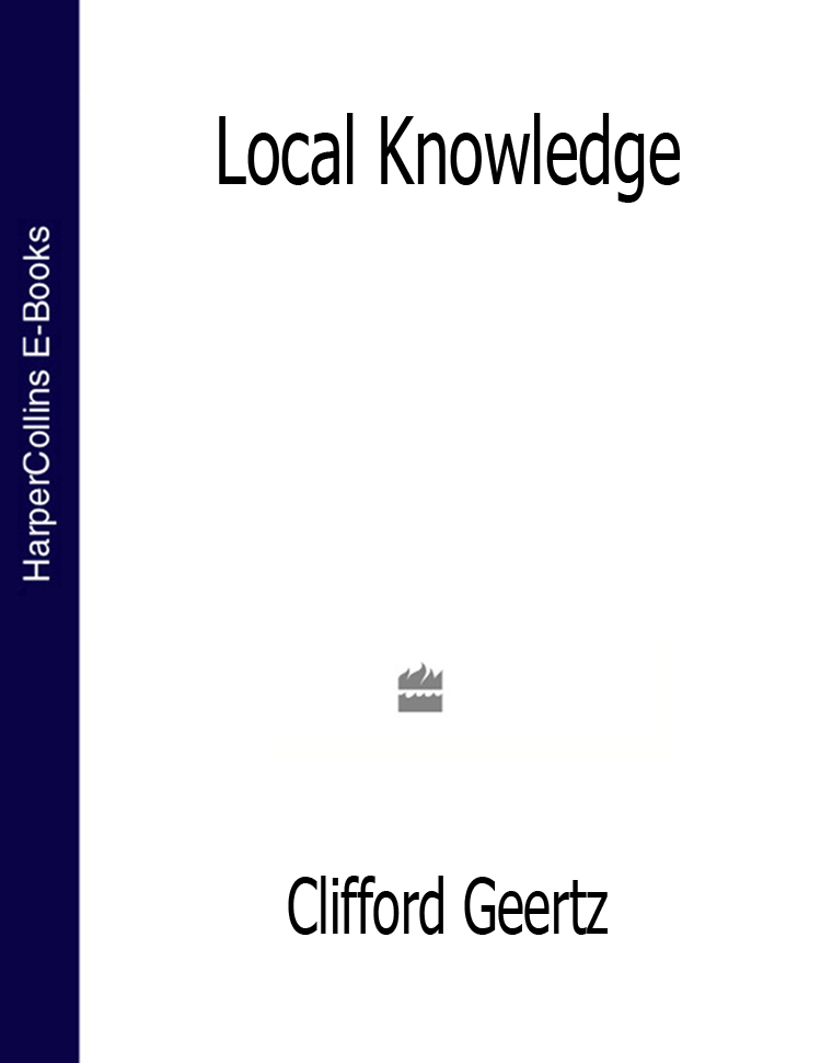 Clifford Geertz Local Knowledge (Text Only)