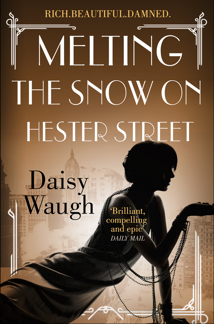 Daisy Waugh Melting the Snow on Hester Street daisy waugh bordeaux housewives
