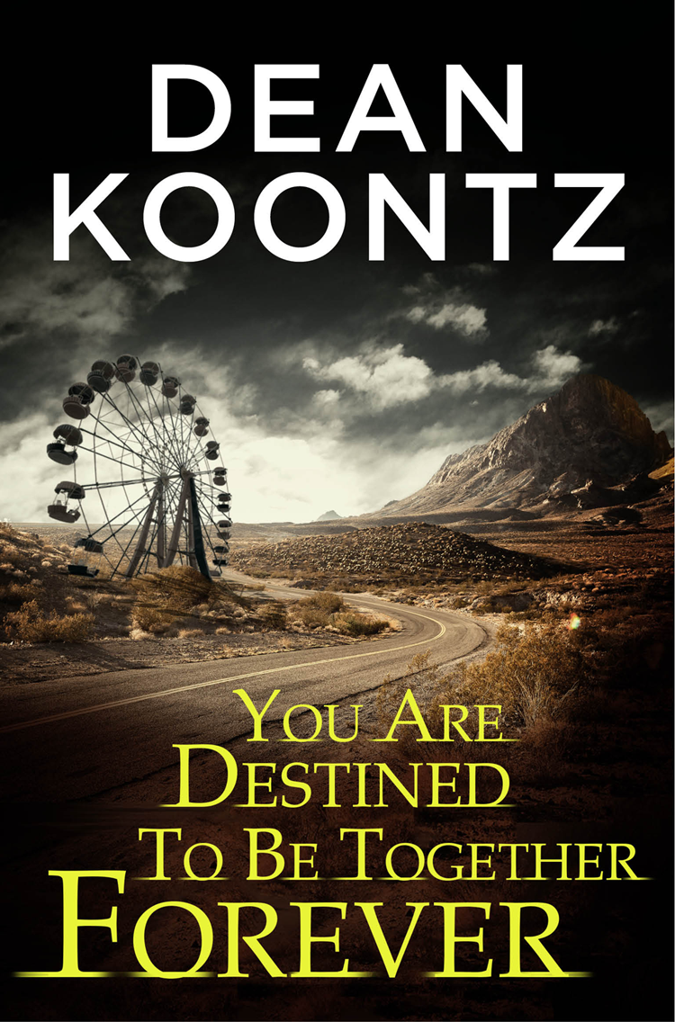Dean Koontz You Are Destined To Be Together Forever [an Odd Thomas short story] dean koontz forever odd