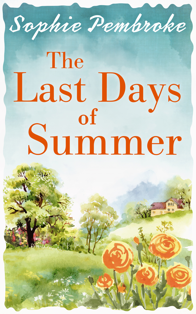 Sophie Pembroke The Last Days of Summer: The best feel-good summer read for 2017 the good mother
