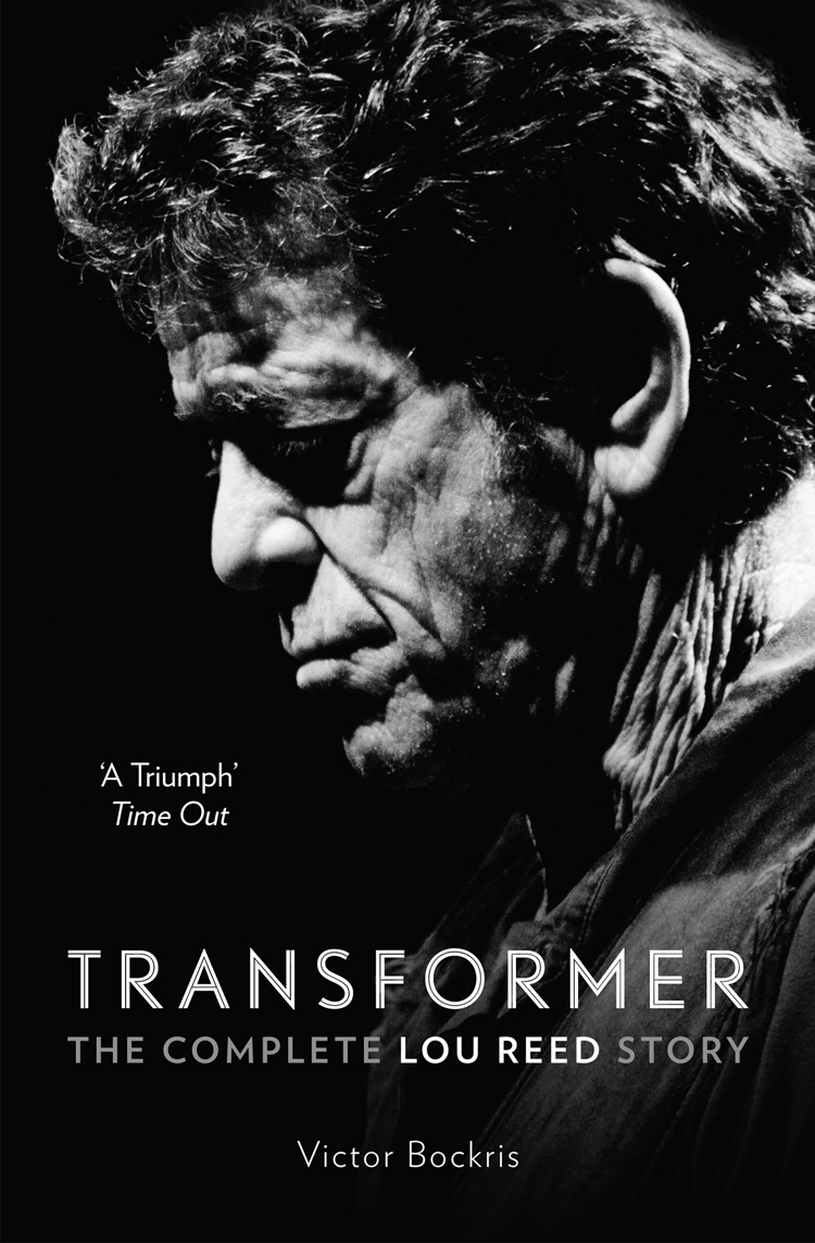 Victor Bockris Transformer: The Complete Lou Reed Story