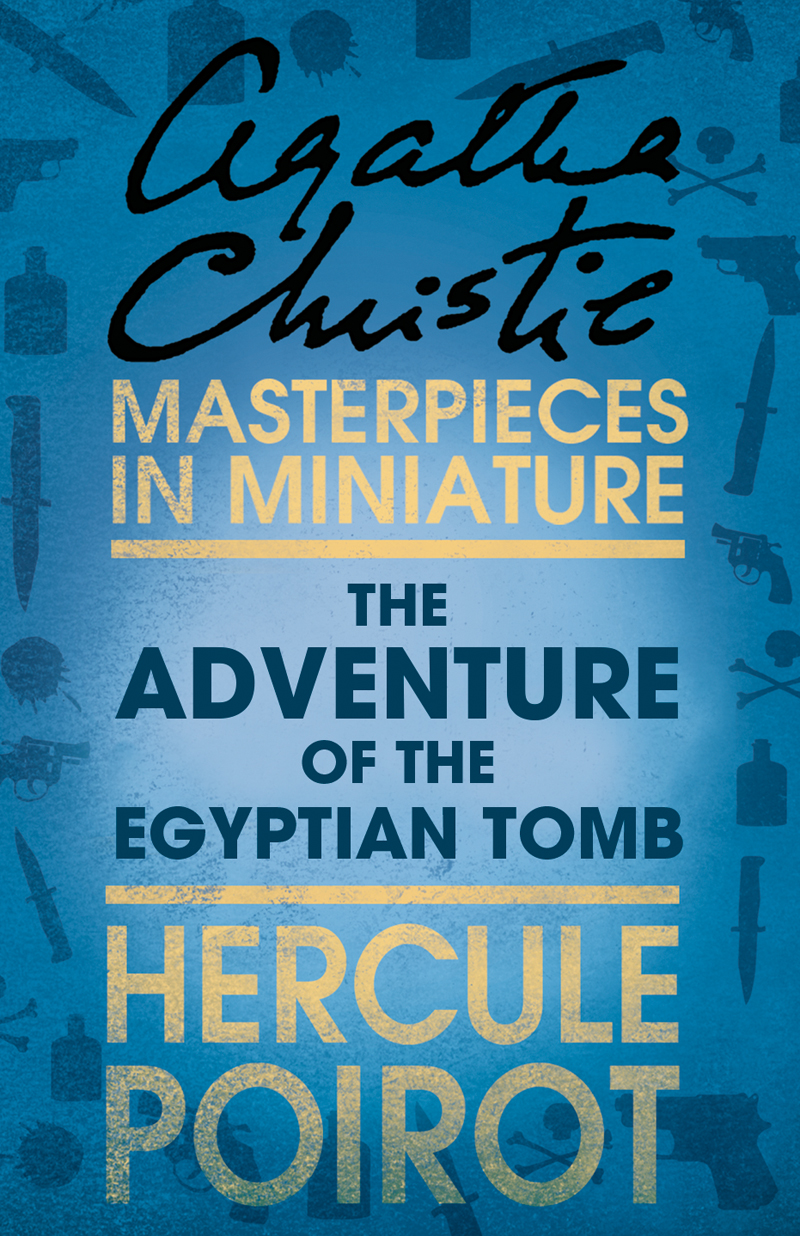 Агата Кристи The Adventure of the Egyptian Tomb: A Hercule Poirot Short Story the rah band the rah band the crunch and beyond