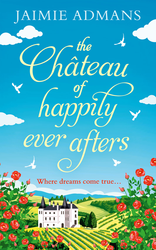 Jaimie Admans The Chateau of Happily-Ever-Afters: a laugh-out-loud romcom!