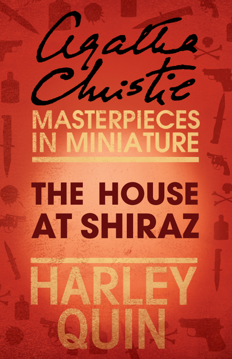 the house at shiraz an agatha christie short story