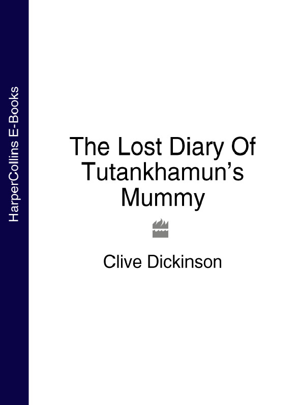 Clive Dickinson The Lost Diary Of Tutankhamun's Mummy