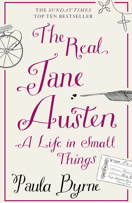 Paula Byrne The Real Jane Austen: A Life in Small Things paula byrne the genius of jane austen her love of theatre and why she is a hit in hollywood
