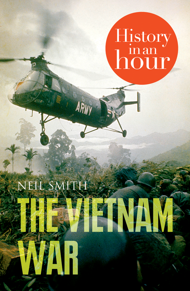 Neil Smith The Vietnam War: History in an Hour history heroes neil armstrong