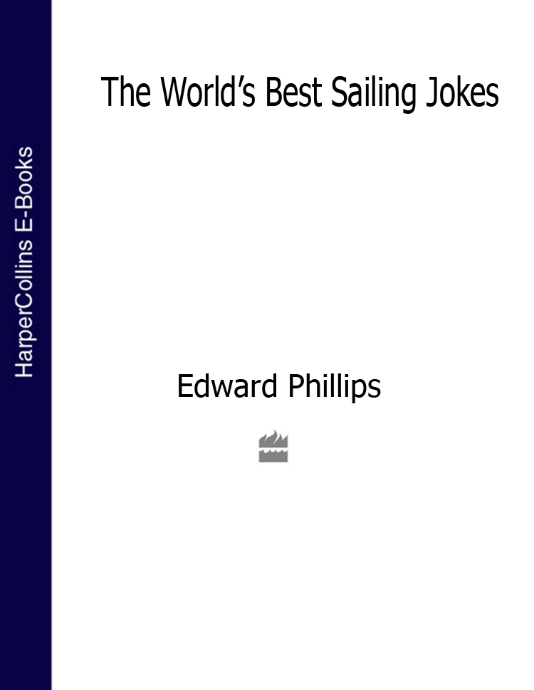 Edward Phillips The World's Best Sailing Jokes sailing into the wind