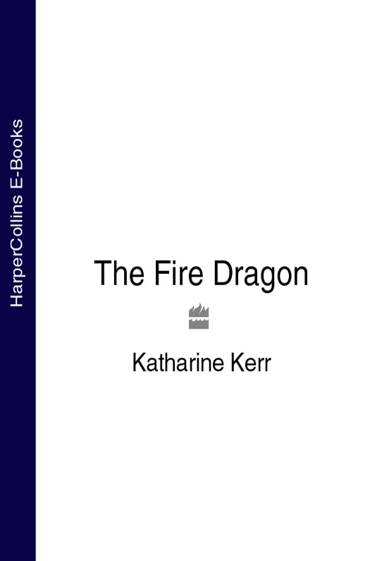 Katharine Kerr The Fire Dragon the mystery of the fire dragon