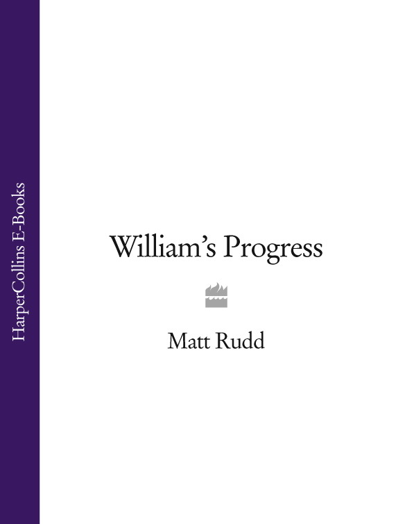 Matt Rudd William's Progress