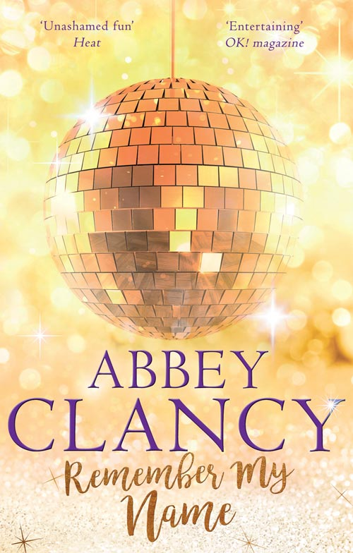 Abbey Clancy Remember My Name: A glamorous story about chasing your dreams