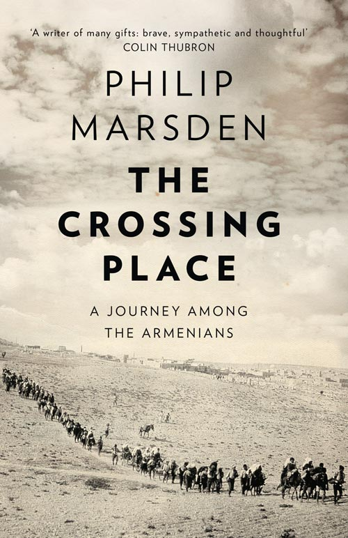 Philip Marsden The Crossing Place: A Journey among the Armenians the high place