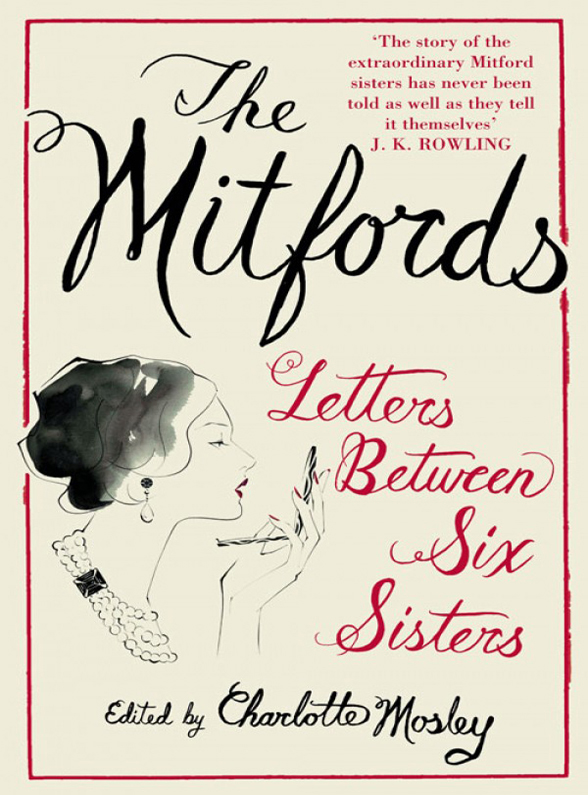 Charlotte Mosley The Mitfords: Letters between Six Sisters the big six