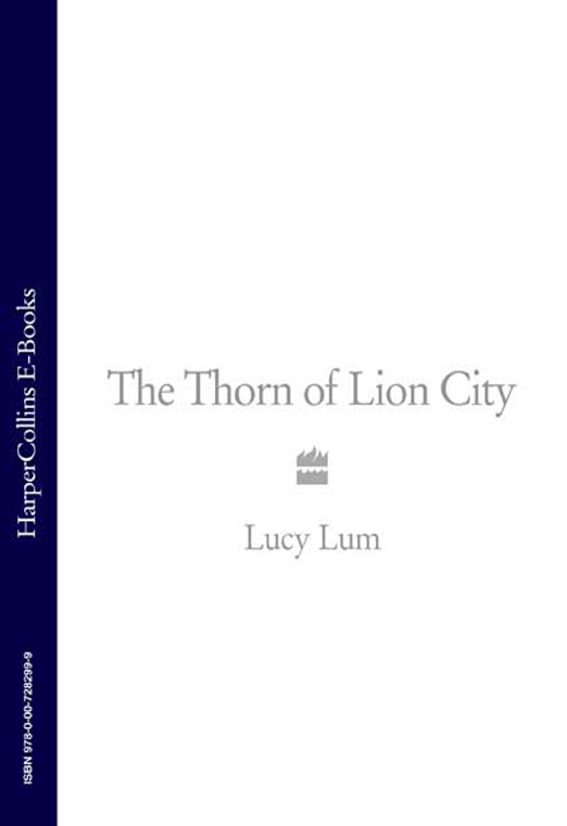 Lucy Lum The Thorn of Lion City: A Memoir