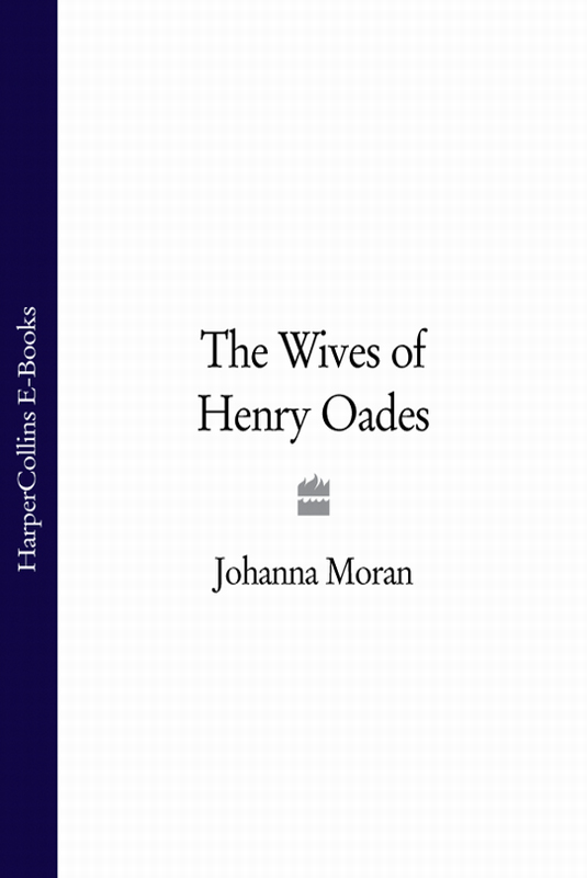 Johanna Moran The Wives of Henry Oades