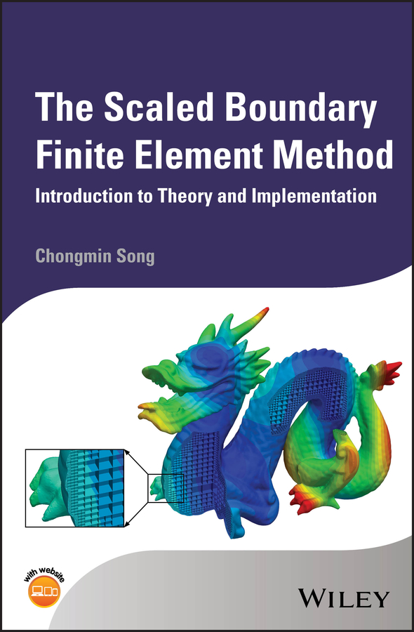 Chongmin Song The Scaled Boundary Finite Element Method. Introduction to Theory and Implementation все цены