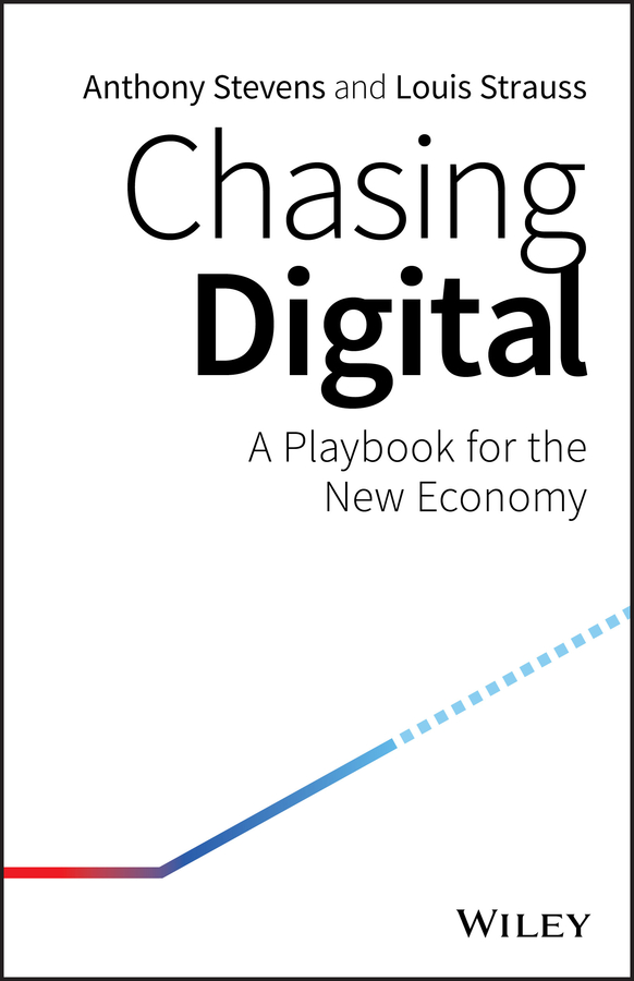 Anthony Stevens Chasing Digital. A Playbook for the New Economy jacob morgan the future of work attract new talent build better leaders and create a competitive organization