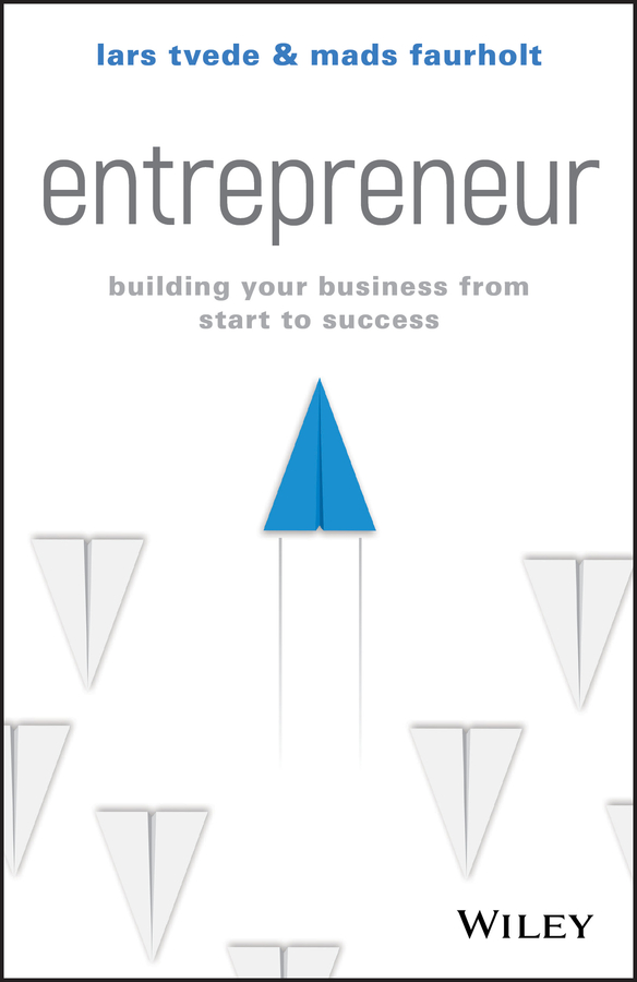 Lars Tvede Entrepreneur. Building Your Business From Start to Success david thomson g mastering the 7 essentials of high growth companies effective lessons to grow your business