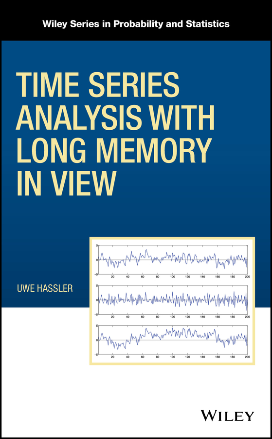 Uwe Hassler Time Series Analysis with Long Memory in View