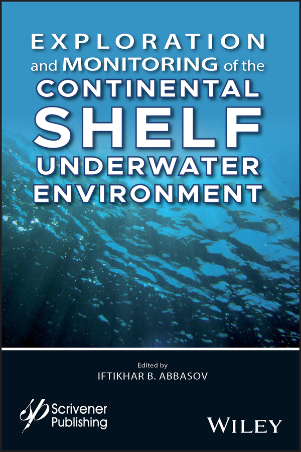 купить Iftikhar Abbasov B. Exploration and Monitoring of the Continental Shelf Underwater Environment дешево