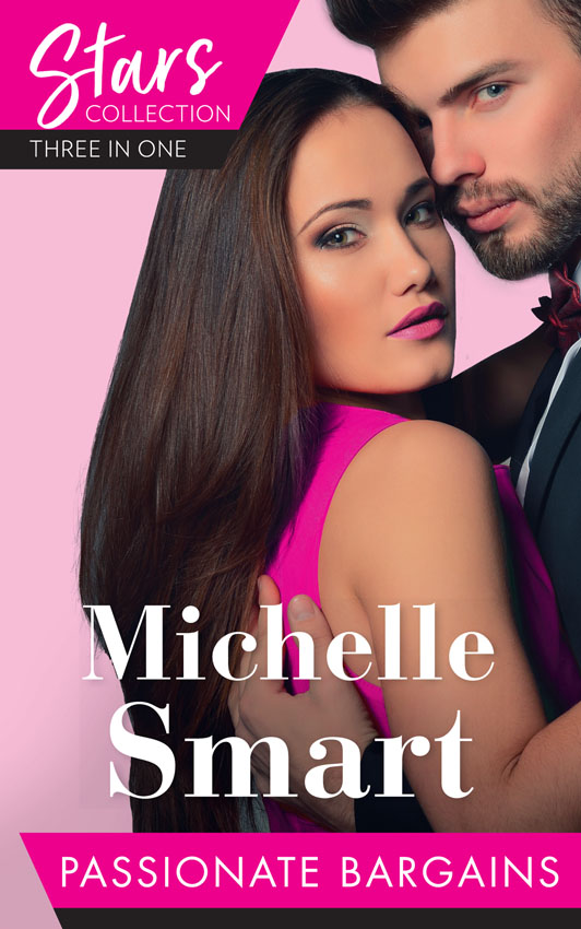 Michelle Smart Mills & Boon Stars Collection: Passionate Bargains: The Perfect Cazorla Wife / The Russian's Ultimatum / Once a Moretti Wife the wife