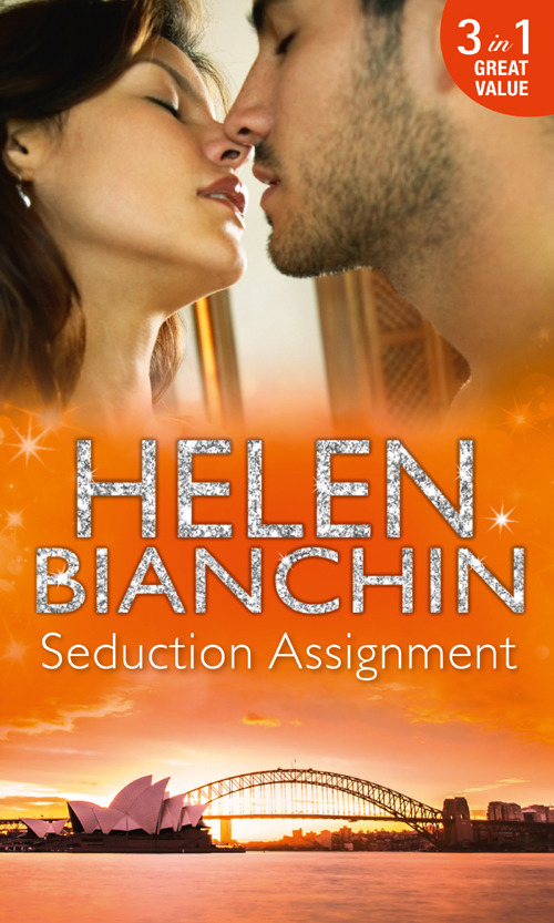 HELEN BIANCHIN Seduction Assignment: The Seduction Season / The Marriage Deal / The Husband Assignment helen bianchin the marriage campaign