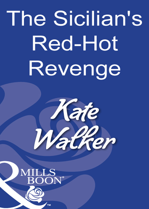 Kate Walker The Sicilian's Red-Hot Revenge kate walker the sicilian s wife