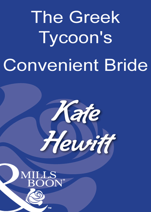Kate Hewitt The Greek Tycoon's Convenient Bride margaret barker greek doctor claims his bride