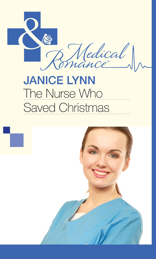 Janice Lynn The Nurse Who Saved Christmas janice lynn the playboy doctor claims his bride