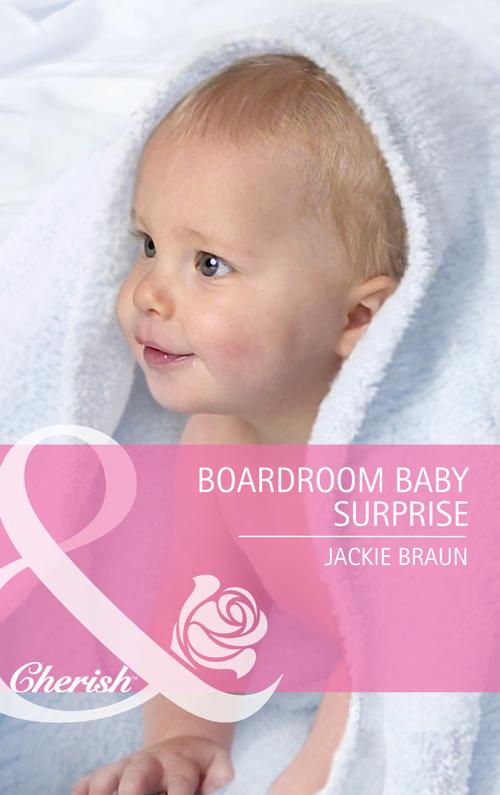 Jackie Braun Boardroom Baby Surprise jackie braun their unfinished business