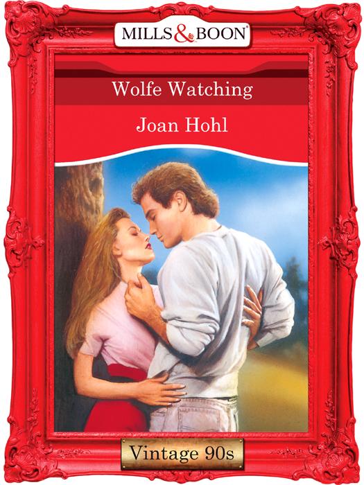 Joan Hohl Wolfe Watching joan hohl a memorable man