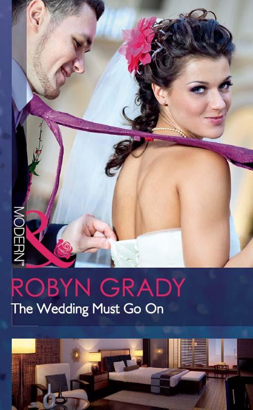Robyn Grady The Wedding Must Go On roxy sugar it up