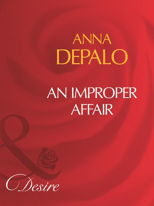 Anna DePalo An Improper Affair anna depalo netikėti jausmai