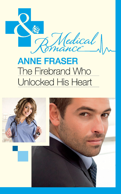 Anne Fraser The Firebrand Who Unlocked His Heart the firebrand