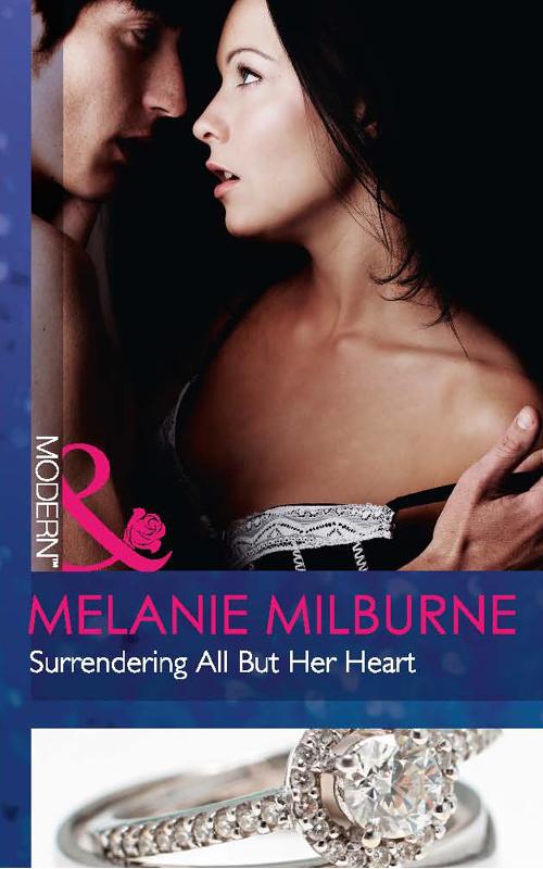MELANIE MILBURNE Surrendering All But Her Heart melanie milburne at no man s command