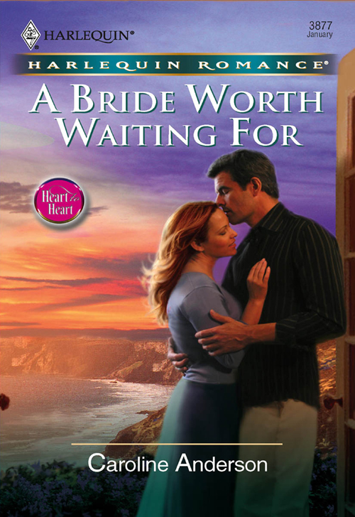 Caroline Anderson A Bride Worth Waiting For jillian hart a love worth waiting for