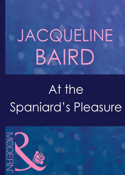 JACQUELINE BAIRD At The Spaniard's Pleasure jacqueline diamond the stolen bride