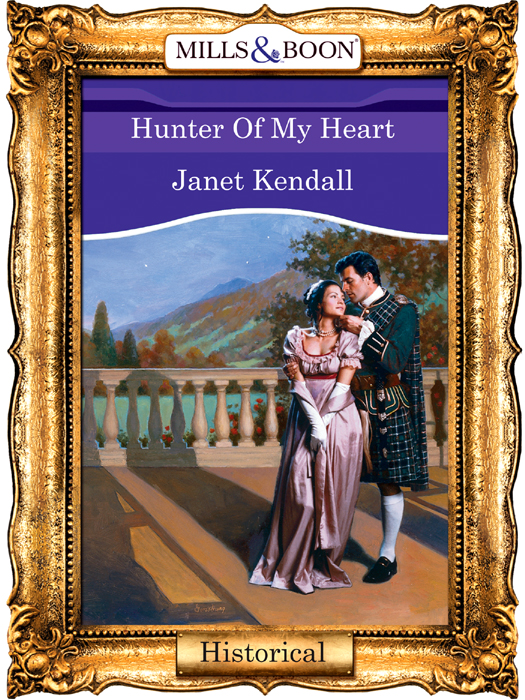 Janet Kendall Hunter Of My Heart sarah westleigh the impossible earl