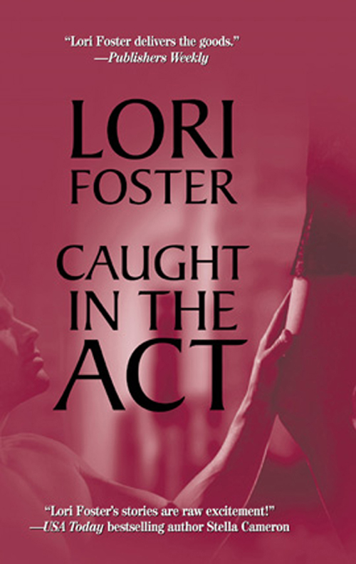 Lori Foster Caught in the Act going wrong
