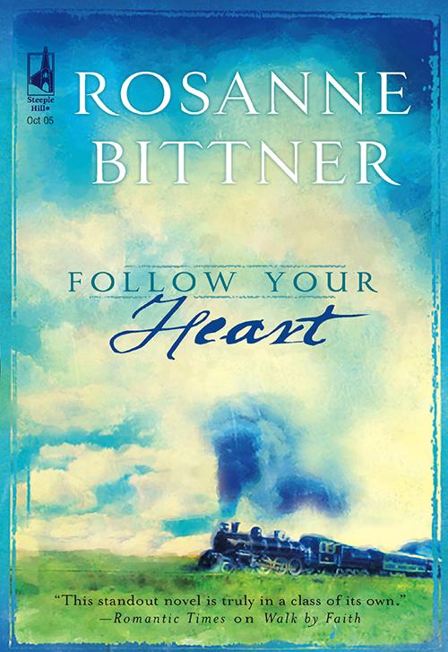 Rosanne Bittner Follow Your Heart bittner basic 1200