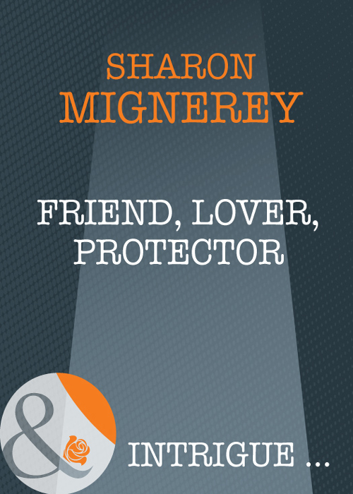 Sharon Mignerey Friend, Lover, Protector