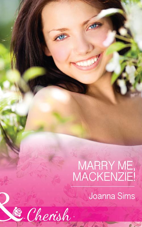 Joanna Sims Marry Me, Mackenzie! mackenzie robert shelton america a history