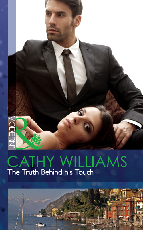 CATHY WILLIAMS The Truth Behind his Touch cathy williams the truth behind his touch