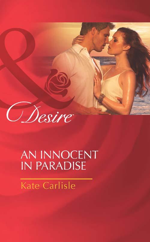 Kate Carlisle An Innocent in Paradise kate carlisle how to seduce a billionaire